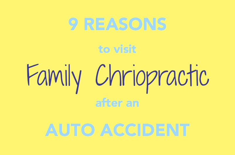 9 Reasons to Visit Family Chiropractic After an Auto Accident